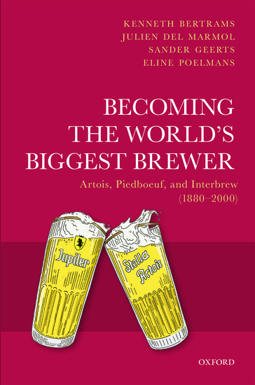 Kenneth Bertrams, Julien Del Marmol, Sander Geerts, and Eline Poelmans - Becoming the World's Biggest Brewer